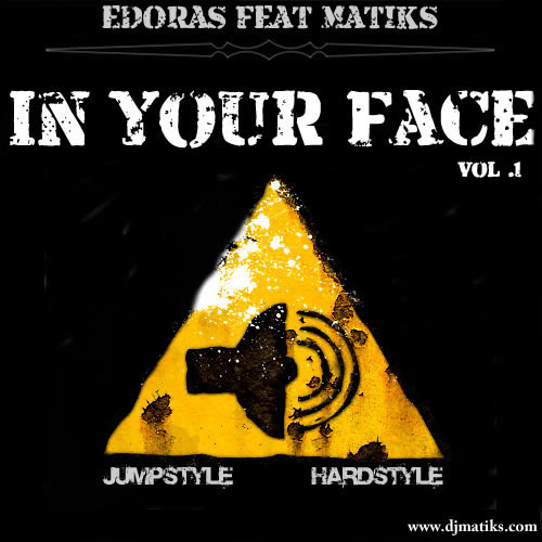 Edoras feat Matiks Present    IN YOUR FACE Vol .1 & Vol .2 080911111017122062482704