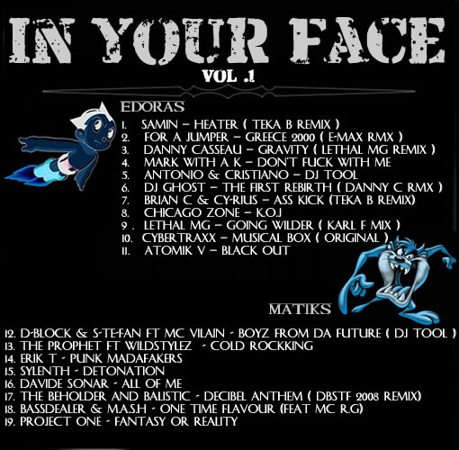 Edoras feat Matiks Present    IN YOUR FACE Vol .1 & Vol .2 080911111149122062482713