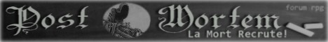 Post Mortem : la mort recrute![accepté] 08112712072068822804646