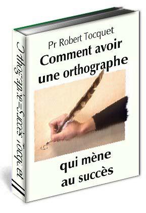 Comment avoir une orthographe qui m??ne au succ??s [UD] PDF